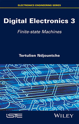 Ndjountche, Tertulien - Digital Electronics 3: Finite-state Machines, e-bok