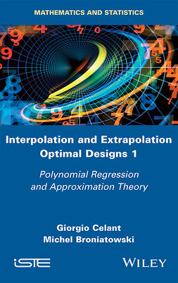Broniatowski, Michel - Interpolation and Extrapolation Optimal Designs V1: Polynomial Regression and Approximation Theory, e-kirja