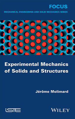 Molimard, Jérôme - Experimental Mechanics of Solids and Structures, ebook