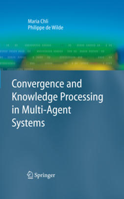Chli, Maria - Convergence and Knowledge Processing in Multi-Agent Systems, ebook
