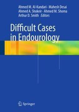 Al-Kandari, Ahmed M. - Difficult Cases in Endourology, ebook