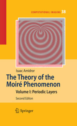 Amidror, Isaac - The Theory of the Moiré Phenomenon, ebook