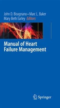 Earley, Mary Beth - Manual of Heart Failure Management, e-bok
