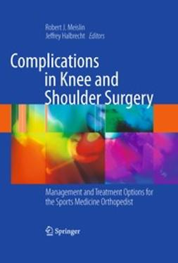Meislin, Robert J. - Complications in Knee and Shoulder Surgery, ebook