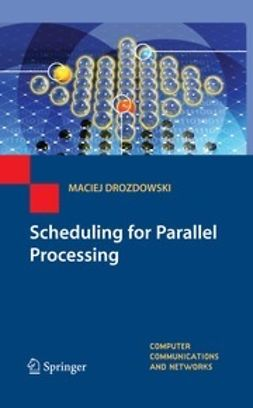 Drozdowski, Maciej - Scheduling for Parallel Processing, ebook