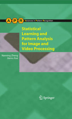 Zheng, Nanning - Statistical Learning and Pattern Analysis for Image and Video Processing, ebook