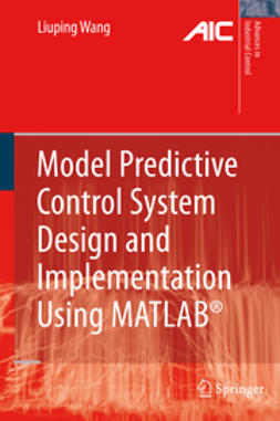 Wang, Liuping - Model Predictive Control System Design and Implementation Using MATLAB®, ebook