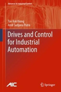 Tan, Kok Kiong - Drives and Control for Industrial Automation, ebook
