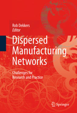Dekkers, Rob - Dispersed Manufacturing Networks, e-bok