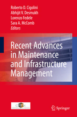 Cigolini, Roberto D. - Recent Advances in Maintenance and Infrastructure Management, ebook