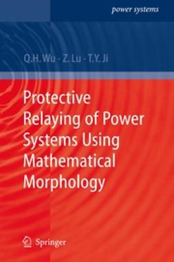 Wu, Q.H. - Protective Relaying of Power Systems Using Mathematical Morphology, ebook