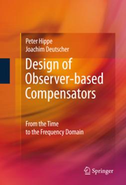 Hippe, Peter - Design of Observer-based Compensators, ebook
