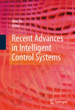 Yu, Wen - Recent Advances in Intelligent Control Systems, e-kirja