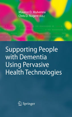 Mulvenna, Maurice D. - Supporting People with Dementia Using Pervasive Health Technologies, ebook