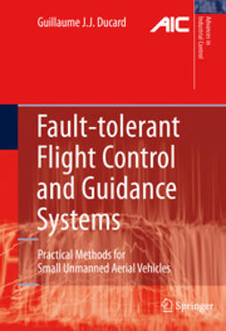 Ducard, Guillaume J.J. - Fault-tolerant Flight Control and Guidance Systems, ebook