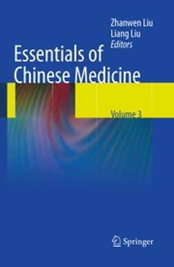 Liu, Zhanwen - Essentials of Chinese Medicine, ebook