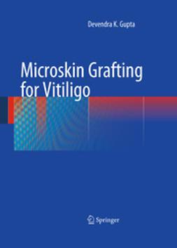 Gupta, Devendra K - Microskin Grafting for Vitiligo, ebook