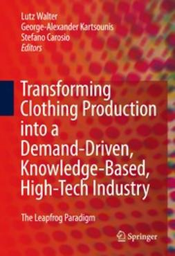 Walter, Lutz - Transforming Clothing Production into a Demand-driven, Knowledge-based, High-tech Industry, ebook