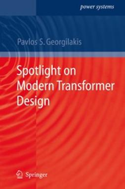 Georgilakis, Pavlos S. - Spotlight on Modern Transformer Design, ebook