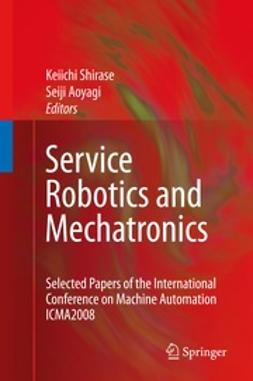 Shirase, Keiichi - Service Robotics and Mechatronics, ebook