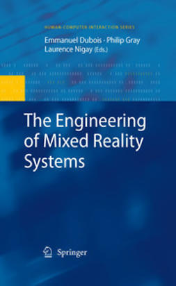 Dubois, Emmanuel - The Engineering of Mixed Reality Systems, ebook