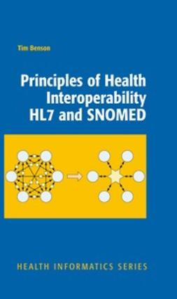 Benson, Tim - Principles of Health Interoperability HL7 and SNOMED, ebook