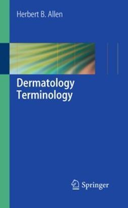 Allen, Herbert B. - Dermatology Terminology, ebook