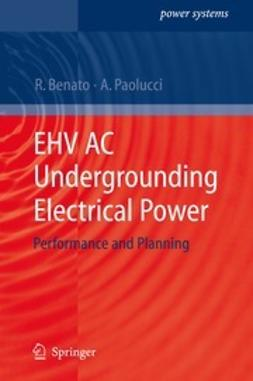 Benato, Roberto - EHV AC Undergrounding Electrical Power, ebook
