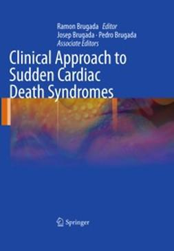 Brugada, Ramon - Clinical Approach to Sudden Cardiac Death Syndromes, ebook