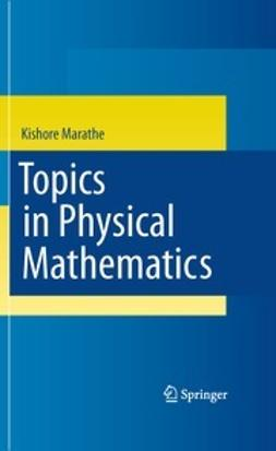 Marathe, Kishore - Topics in Physical Mathematics, e-kirja
