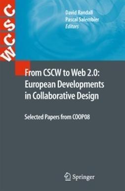 Randall, David - From CSCW to Web 2.0: European Developments in Collaborative Design, e-bok