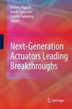 Higuchi, Toshiro - Next-Generation Actuators Leading Breakthroughs, ebook