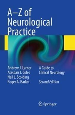 Larner, Andrew J. - A-Z of Neurological Practice, Second Edition, e-bok
