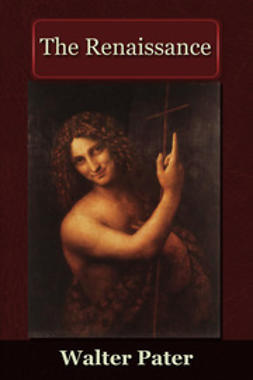 Pater, Walter - The Renaissance, ebook