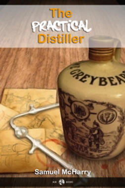 McHarry, Samuel - The Practical Distiller, ebook