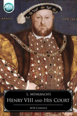 Muhlbach, Luise - Henry VIII and his Court, ebook