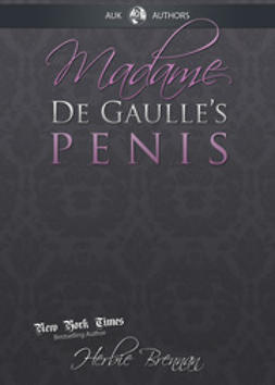 Brennan, Herbie - Madame de Gaulle's Penis, e-kirja