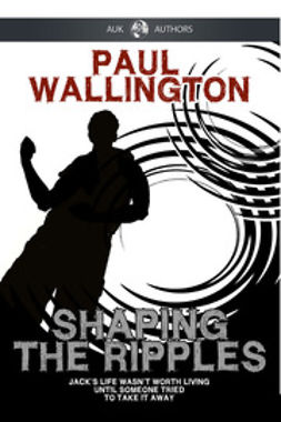 Wallington, Paul - Shaping The Ripples, ebook