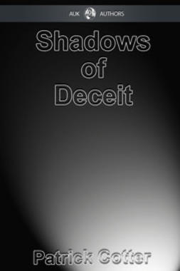 Cotter, Patrick - Shadows of Deceit, ebook