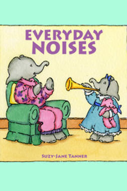 Tanner, Suzy-Jane - Everyday Noises, e-kirja