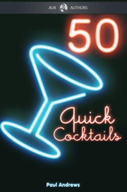 Andrews, Paul - 50 Quick Cocktail Recipes, ebook