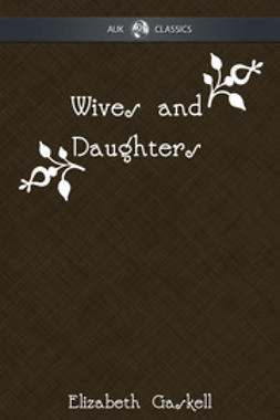 Gaskell, Elizabeth - Wives and Daughters, ebook