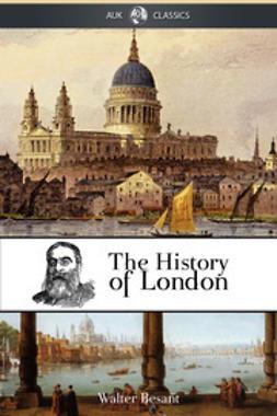 Besant, Walter - The History of London, e-kirja
