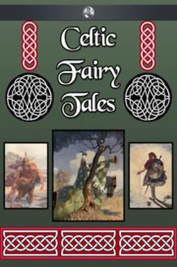 Jacobs, Joseph - Celtic Fairy Tales, e-kirja