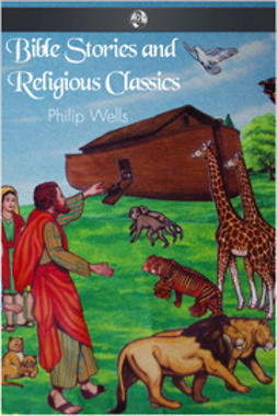 Wells, Philip - Bible Stories and Religious Classics, e-bok