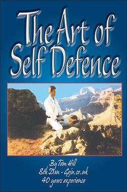 Hill, Tom - The Art Of Self Defence, e-kirja