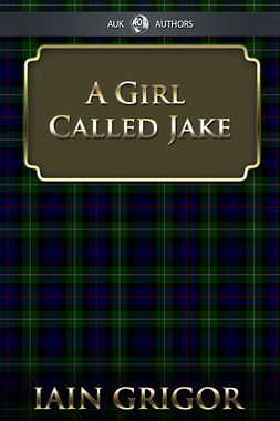 Grigor, Iain Fraser - A Girl Called Jake, ebook