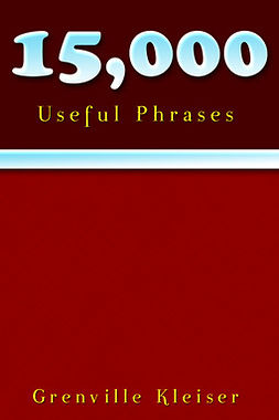 Kleiser, Grenville - 15000 Useful Phrases, e-kirja