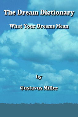 Miller, Gustavus - The Dream Dictionary, ebook