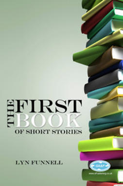 Funnell, Lyn - The First Book of Short Stories, ebook